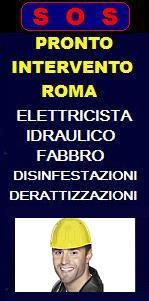 SOS PRONTO INTERVENTO ELETTRICISTA, IDRAULICO, FABBRO A ROMA - SOS FABBRO URGENTE A ROMA per apertura porte, idraulico urgente per allagamento, elettricista per blackout